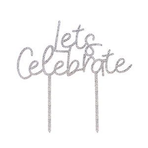 Silver Glitter Acrylic Let's Celebrate Cake Topper